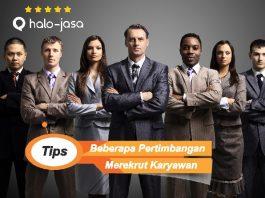 Tips Beberapa Pertimbangan Merekrut Karyawan