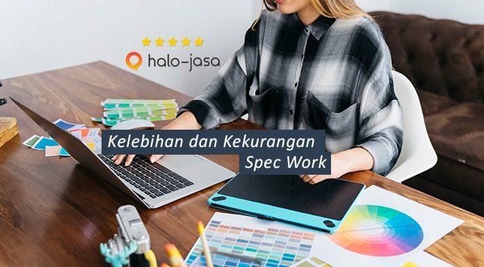 Kelebihan dan Kekurangan Spec Work