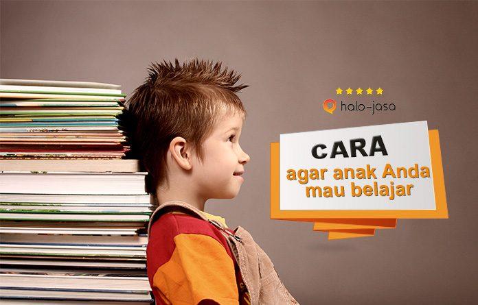Cara agar anak Anda mau belajar