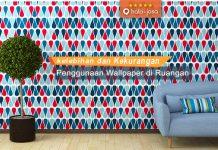 Kelebihan dan kekurangan pemakaian wallpaper