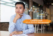 Langkah Awal Untuk Menjadi Entrepreneur