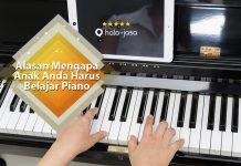 Alasan Mengapa Anak Anda Harus Belajar Piano?