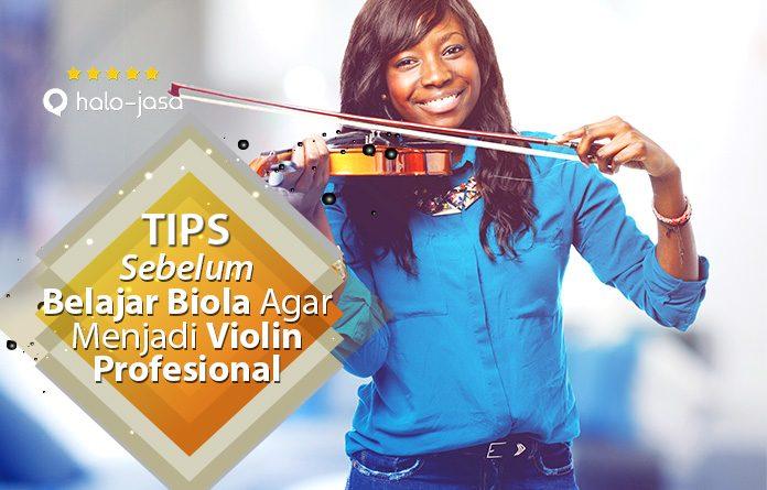 Tips Sebelum Belajar Biola Agar Menjadi Violin Profesional