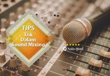 Tips dan Trik Dalam Sound Mixing