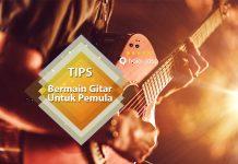 tips bermain gitar untuk pemula