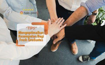 tips mengoptimalkan kesempatan bagi fresh graduates