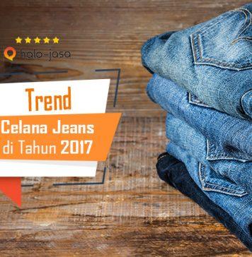 trend celana jeans di tahun 2017