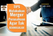 Halo Jasa Tips Melakukan Merger Perusahaan Agar Tak Bermasalah