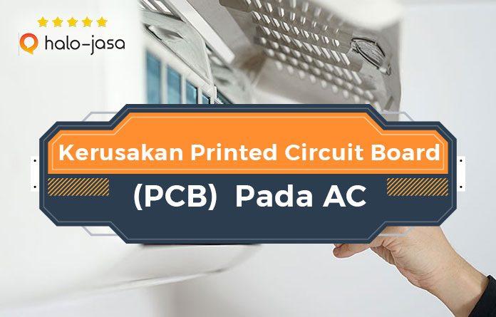 Kenali Kerusakan Printed Circuit Board Pcb Pada Ac Halo Jasa Blog