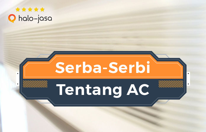 Serba-Serbi Tentang AC - Blog