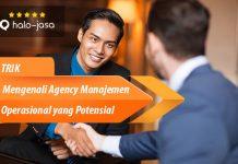 Halojasa Trik Mengenali Agency Manajemen Operasional yang Potensial