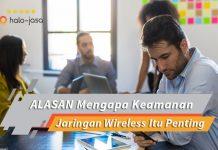 Halojasa Alasan mengapa keamanan jaringan wireless sangat penting