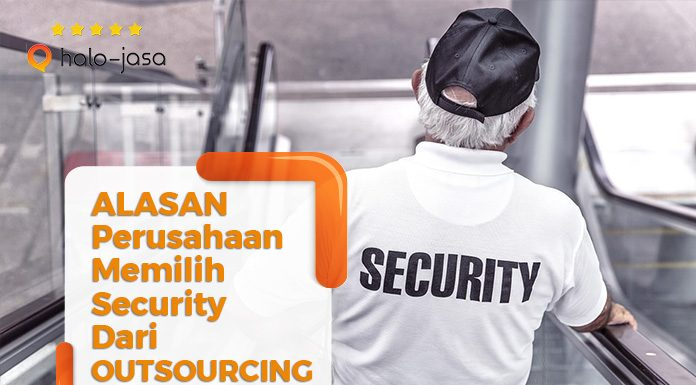 Halojasa Alasan perusahaan memilih security dari outsourcing