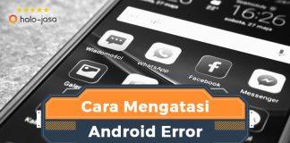 Halojasa Cara Mengatasi Android Error