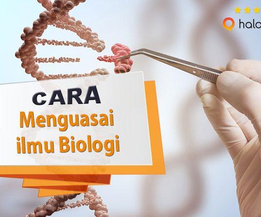 Halojasa Cara menguasai ilmu Biologi