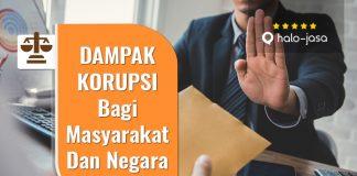 Halojasa Dampak korupsi bagi masyarakat dan negara