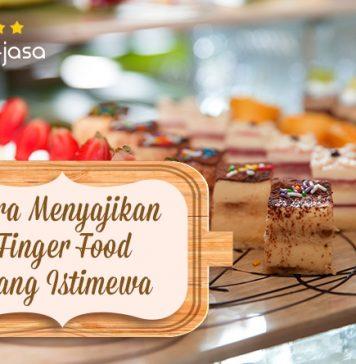 Halojasa Halojasa Cara Menyajikan Finger Food