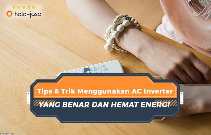 Tips Dan Trik Menggunakan Ac Inverter Yang Benar Dan Hemat Energi