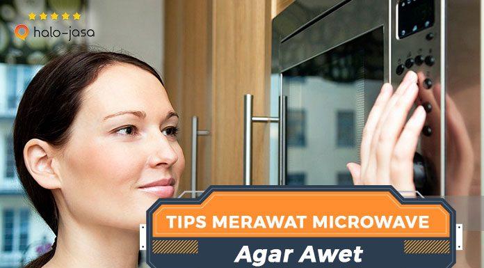 Halojasa tips merawat microwave agar awet