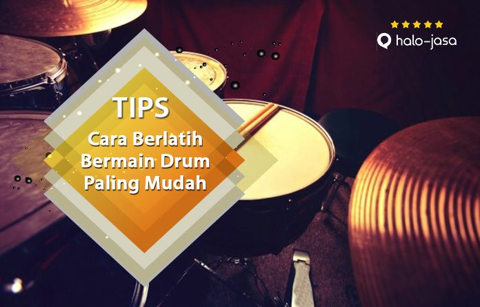 Halojasa Cara berlatih bermain drum