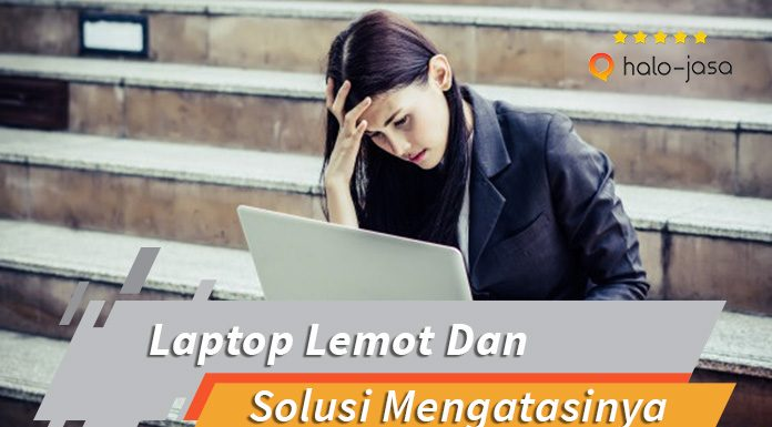 Halojasa Masalah laptop lemot dan solusi