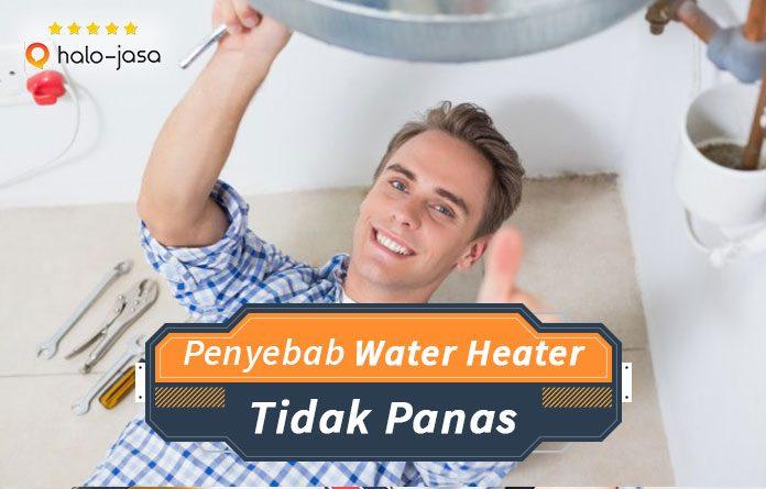 Halojasa Penyebab Water Heater Anda Tidak Panas