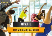 Halojasa Tips jitu menjadi trainer aerobic