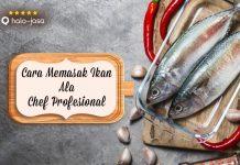 Halojasa Cara Memasak Ikan Ala Chef Profesional