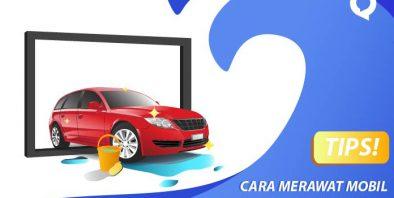Tips Merawat Mobil dengan Baik Dengan Cara Sederhana