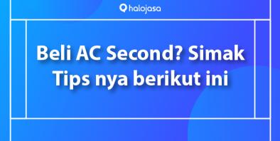 Perhatikan Hal Berikut Sebelum Membeli AC Second